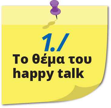 Happy Talk - Το θέμα του Happy Talk